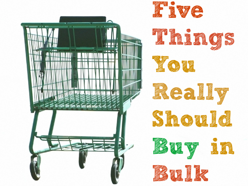 We're Out of What Again? -- Five Things You Really Should Buy in Bulk